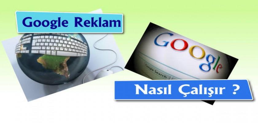 Google Reklam Nasıl Çalışır?
