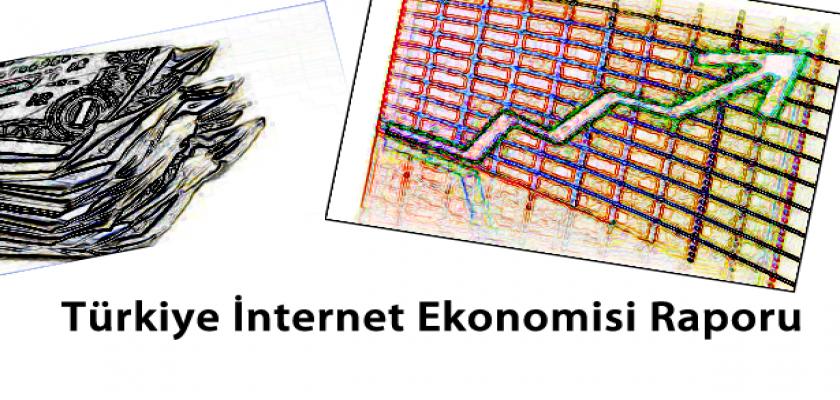 İnternet Ekonomisi Türkiye Bilgileri Yayınlandı