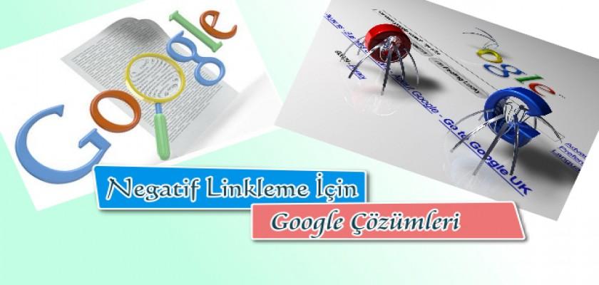 Negatif Linkleme İçin Google Çözümleri