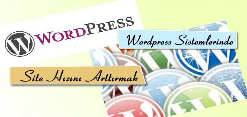 Wordpress Sistemlerde Site Hızını Arttırmak